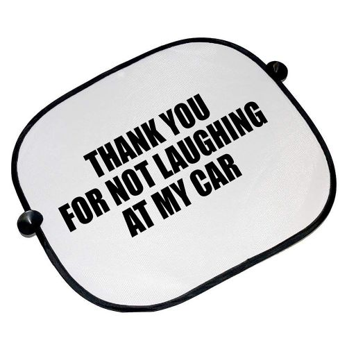 Thank You for Not Laughing at My Car Funny Car Sun Shades - 45cm x 36cm